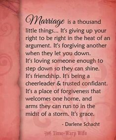 Marriage Quotes for a lifetime of love and happiness. I value my marriage and we work hard every day to make choices to remain married and to draw closer together. I protect my marriage and my family.