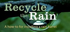 All About Rain Barrels - if you've ever thought about buying or making a rain barrel-CHECK OUT THIS SITE-