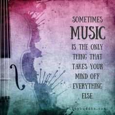 Sometimes Music Is the Only Thing That Takes Your Mind Off Everything Else - Tiny Buddha Music Is My Escape, Music Is Life, Lyric Quotes, Me Quotes, Singing Quotes, Quotes For Music, Music Sayings, Music Quote Tattoos, Sarcastic Quotes