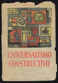 Joaquin Torres-Garcia: Universalismo constructivo. Editorial Poseidon, Buenos Aires.