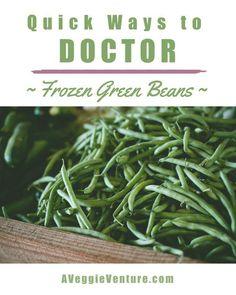 Quick Ways to Doctor Frozen Green Beans Freeze Fresh Green Beans, Seasoned Green Beans, Cooking Green Beans, Frozen Green Beans, How To Cook Asparagus, Low Carb Vegetables, Frozen Vegetables