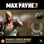 Order Max Payne 3 And Get Deadly Force Burst Upgrade