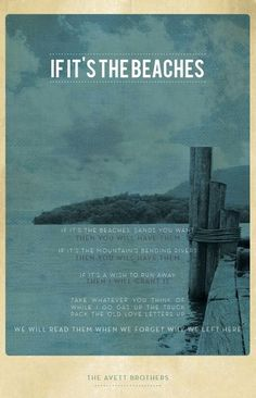 if it's the beaches by the avett brothers. LOVE