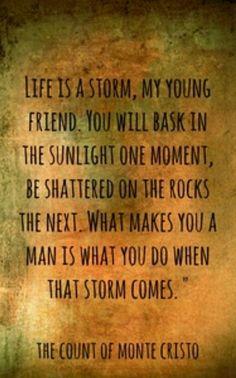 Alexander Dumas - Life is a storm...