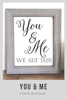 Sometimes we just need the reminder to get us through the day. #ad #farmhouse #instantdownload #giftidea #marriage #youandme #wegotthis #printable #encouragement