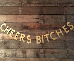 Cheers Bitches Banner Gold Glitter Banner by luludesignsnc on Etsy