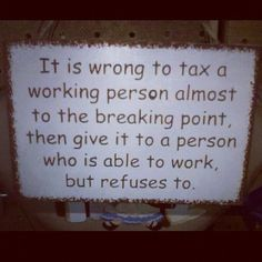 Amen! Yet, we allow this to happen to a greater degree every day!  No one wants to work anymore, and so they don't. Why should they when they don't have to. That is not what assistance was designed for, but politicians (Liberals) have made it so easy!
