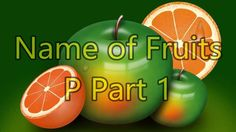 Fruits List - Name of Fruits P - Learn English Fruits Name List, Fruit List, Pili Nut, Fruit Names, Pigeon Peas, Learning English, Lime, Easy, Lima