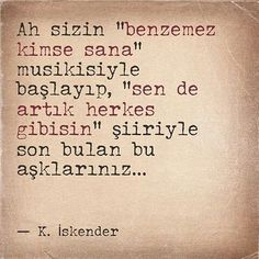 "Ah sizin ""benzemez kimse sana"" musikisiyle. Atlas Shrugged, Famous Quotes, Cool Words, Karma, Quotations, Tattoo Quotes, Poetry, Told You So, Wisdom"