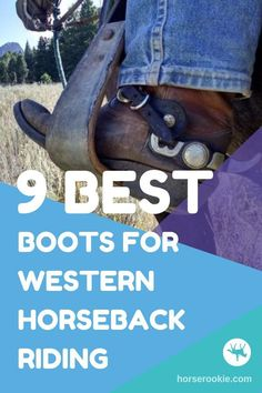 Looking for the best boots for western horseback riding? Been there! This blog walks you through key considerations and our 9 favorite western boots. #equestrianapparel #westernfashion #westernhorseriding #westernboots #cowboyboots