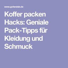 Koffer packen Hacks: Geniale Pack-Tipps für Kleidung und Schmuck