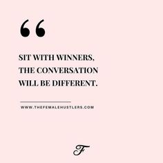 "Girl Boss Quotes That Make You Want To Be Happy ""Sit with winners, the conversation will be different"" - The female Hustlers Positive Quotes, Motivational Quotes, Inspirational Quotes, The Words, Boss Lady Quotes, Boss Babe Quotes Queens, Slay Quotes Queens, I Am Woman Quotes, Women Boss Quotes"