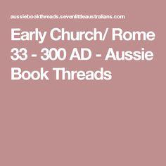 Early Church/ Rome 33 - 300 AD - Aussie Book Threads