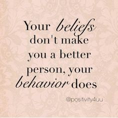 Your behavior makes you a better person life quotes quotes quote life life lessons inspiration behavior instagram instagram quotes belief