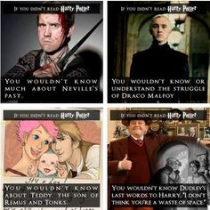 if you didn't read Harry Potter... (you missed out on so much more too!)