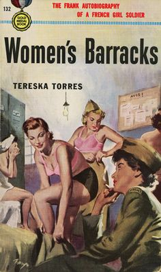 """In honor of Veteran's Day, today's piece of historic erotic art is the original cover art by Barye Phillips of the best selling 1950 lesbian pulp fiction book """"Women's Barracks"""" by Tereska Torres. Later editions of the popular book had a more toned. Arte Do Pulp Fiction, Pulp Fiction Book, Pulp Novel, Archie Comics, John Carter Of Mars, Vintage Lesbian, Lesbian Art, Pulp Magazine, Magazine Covers"""