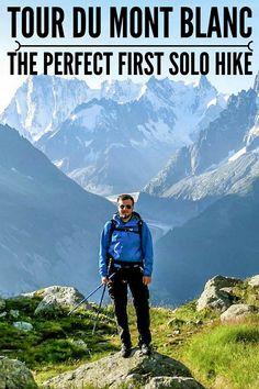 TOUR DU MONT BLANC, The Perfect Solo Hike