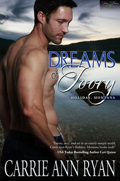 Dreams of Ivory by Carrie Ann Ryan http://fateddesires.com/books/dreams-of-ivory/