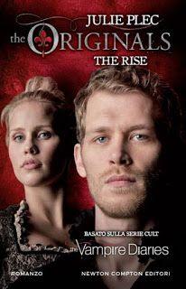 Il Colore dei Libri: Recensione: The Originals - The Rise di Julie Plec...