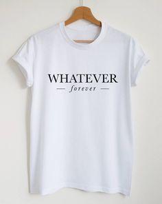 ca94bafb Whatever forever T-shirt women or unisex sassy shirt fashion slogan tumblr  whatever top stylish gift tshirt