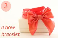 DIY Bow Bracelet, with good tips on how to tie an even bow.