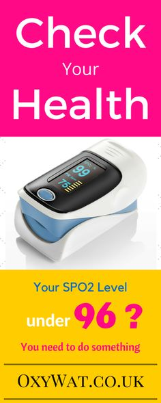 Check your Health - Your SPO2 level (blood Oxygen Saturation) under 96 ? - Oxywat.co.uk