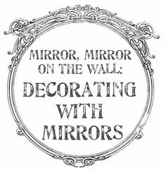 Mirror, Mirror, On The Wall: Decorating With Mirrors