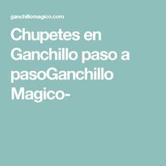 Chupetes en Ganchillo paso a pasoGanchillo Magico-