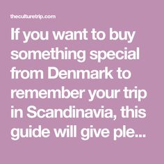 If you want to buy something special from Denmark to remember your trip in Scandinavia, this guide will give plenty of useful ideas.