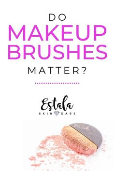 Do makeup brushes matter? How to pick out makeup brushes and how to find good makeup brushes using the utlimate brush guide for makeup from Estala Skin Care. #makeupbrushes #makeupbrush #makeup #makeuptips #beautytips #beautysecrets