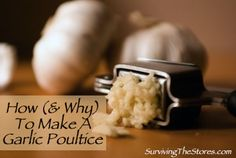 How To Make A Garlic Poultice