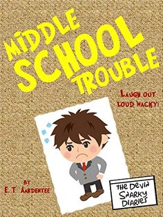 Middle School Trouble: A Laugh Out Loud Book about a Kid Who Makes Teacher's Happy to See Summer Vacation (Graphic Novels for Kids) by E.T. Aardentee http://www.amazon.com/dp/B00LU4NJVW/ref=cm_sw_r_pi_dp_YgU3wb06CMJNR