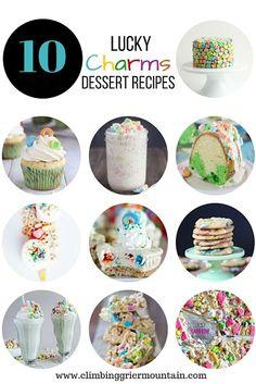 Ten Lucky Charms Dessert Recipes www.climbinggriermountain.com