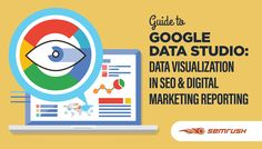 Guide to Google Data Studio: Data Visualization in SEO & Digital Marketing Reporting