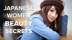 Japanese Women Beauty Secrets | Japanese Skin Care Secrets