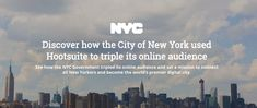 Discover how the City of New York used Hootsuite to triple its online audience. Case Study, New York City, Nyc, Digital, World, New York, The World