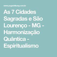 As 7 Cidades Sagradas e São Lourenço - MG - Harmonização Quântica - Espiritualismo