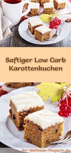 Saftiger Low Carb Karottenkuchen - Rezept ohne Zucker Recipe for a juicy low carb carrot cake - low in carbohydrates, reduced in calories, without sugar and flour Low Carb Sweets, Low Carb Desserts, Low Carb Recipes, Paleo Dessert, Healthy Dessert Recipes, Cake Recipes, Dinner Recipes, Cake Recipe Without Sugar, Low Carb Carrot Cake