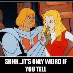 #SundayFunnies @hemania posted this and our boy @geektasticdad had the best caption in our opinion - so it deserved a post all its own! #HeMan #SheRa #MastersoftheUniverse #MOTU #Adora #SecretoftheSword #HordeTrooper #TheHorde #ByThePowerofGrayskull #ForTheHonorofGrayskull #IHavethePower #PrincessofPower
