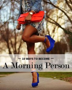 Learn how to become a morning person! It's easier than you think. http://www.levo.com/articles/lifestyle/how-to-get-more-energy-tips-no-coffee