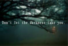 darkness, death, depression, dont