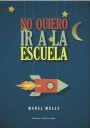 """Sorteo del libro """"No quiero ir a la escuela"""" de Manel Moles"""