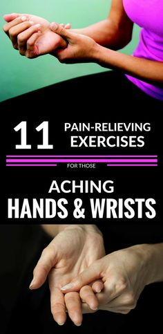 11 Pain-Relieving Exercises For Those Aching Hands And Wrists #wristpain #painrelief #handpain #exercises