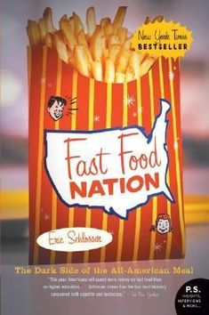 To a degree both engrossing and alarming, the story of fast food is the story of postwar America. Schlosser, a National Magazine Award-winning journalist, charts the fast food industry's enormous impact on our health, landscape, economy, politics and culture as he transforms the way America thinks about what it eats. Also available in DVD and eBook.  http://carmel.lib.overdrive.com/D48692A3-480A-4A23-B043-CCC53EC6699D/10/434/en/ContentDetails.htm?ID=68307C74-FF98-4D29-B182-882064C3C2A2