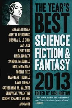 The year's best science fiction & fantasy, 2013 / edited by Rich Horton.