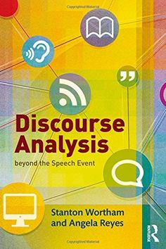 Angela Reyes  (Author), Stanton Wortham  (Author), Discourse Analysis beyond the Speech Event New Books, Good Books, Most Popular Books, Science, Writing, Reading, Anthropology, Fields, Pdf