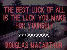 Douglas MacArthur Quote @Britt Kelsey