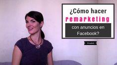 ¿Cómo hacer remarketing con anuncios de Facebook?