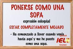 Expresiones coloquiales españolas: ponerse como una sopa