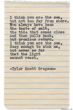 Typewriter Series #1072 by Tyler Knott Gregson*Chasers of the Light, is available through Amazon, Barnes and Noble, IndieBound , Books-A-Million , Paper Source or Anthropologie *